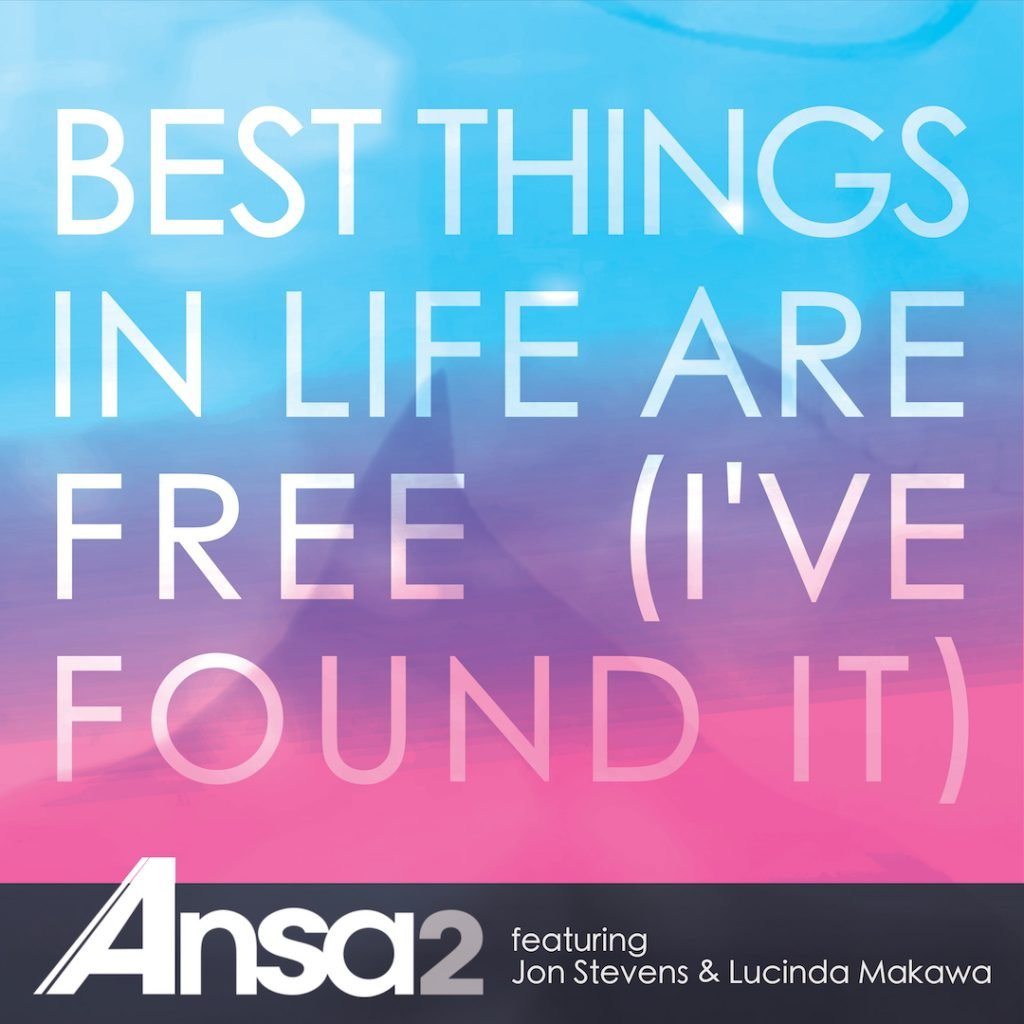 """NEW SINGLE """"BEST THINGS IN LIFE ARE FREE"""" RELEASED"""